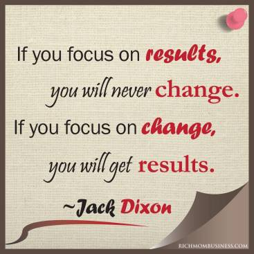 If you focus on results