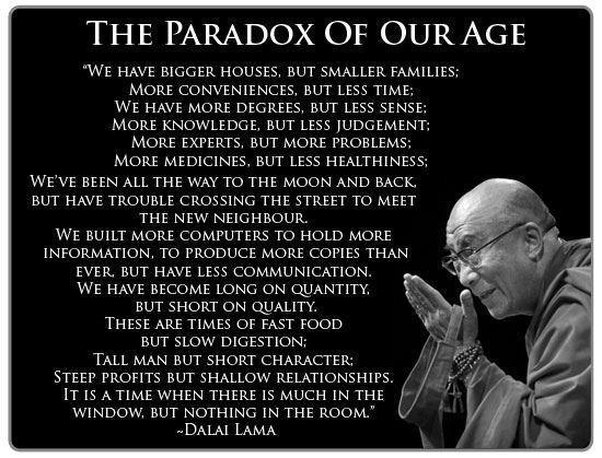 The Paradox of our age!