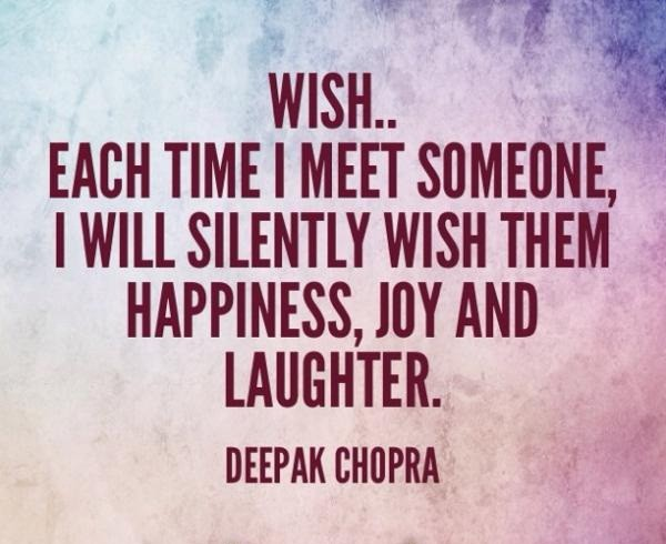 wish-each-time-i-meet-someone-i-will-silently-wish-them-happiness-joy-and-laughter-600x490